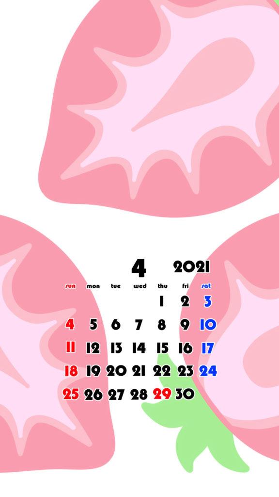2021年 果物 フルーツ スマホ壁紙待ち受けカレンダー iPhone Android 令和3年4月 いちご