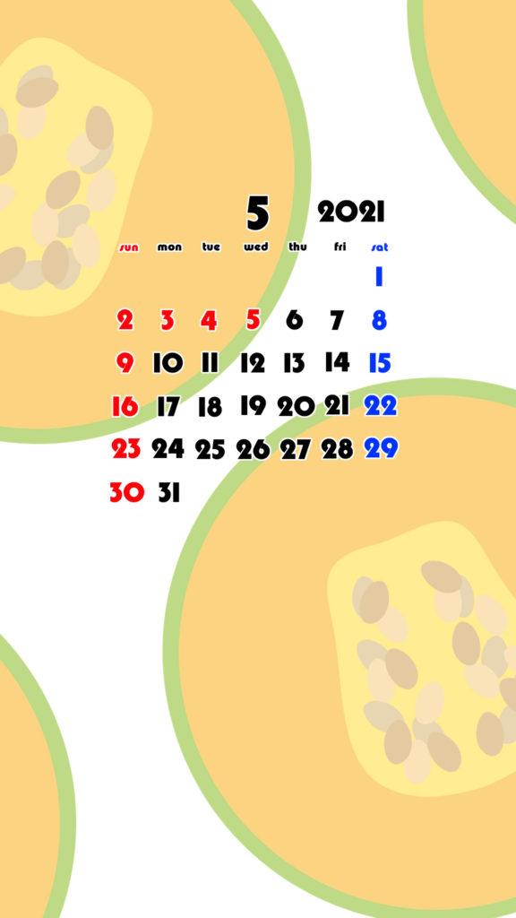 2021年 果物 フルーツ スマホ壁紙待ち受けカレンダー iPhone Android 令和3年5月 メロン